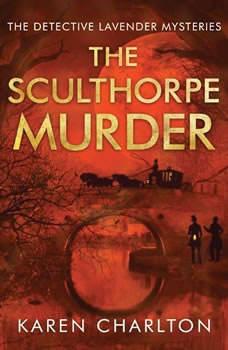 The Sculthorpe Murder, Karen Charlton