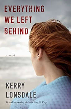 Everything We Left Behind, Kerry Lonsdale