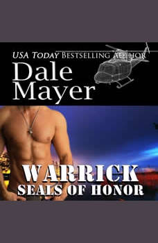 SEALs of Honor: Warrick: Book 17: SEALs of Honor, Dale Mayer