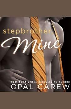 Stepbrother, Mine, Opal Carew