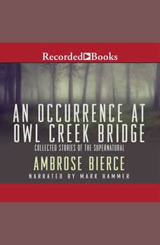 An Occurrence at Owl Creek Bridge, Ambrose Bierce