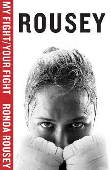 My Fight / Your Fight, Ronda Rousey