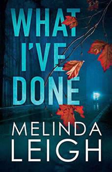 What I've Done, Melinda Leigh