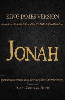 The Holy Bible in Audio - King James Version: Jonah, David Cochran Heath