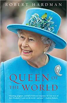 Queen of the World: Elizabeth II: Sovereign and Stateswoman, Robert Hardman
