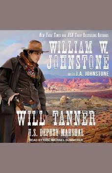 Will Tanner: U.S. Deputy Marshal U.S. Deputy Marshal, J. A. Johnstone