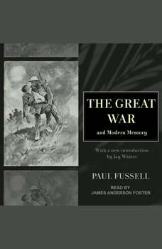 The Great War and Modern Memory, Paul Fussell