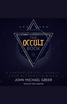 The Occult Book: A Chronological Journey from Alchemy to Wicca, John Michael Greer