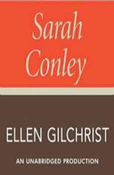 Sarah Conley, Ellen Gilchrist