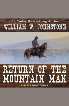 Return of the Mountain Man, William W. Johnstone