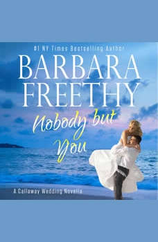 Nobody But You: A Callaway Wedding Novella, Barbara Freethy