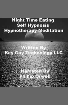 Night Time Eating Self Hypnosis Hypnotherapy Meditation, Key Guy Technology LLC