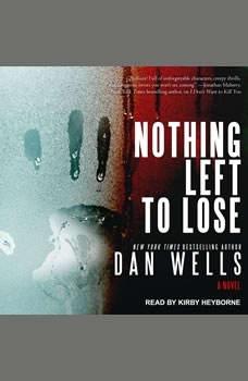 Nothing Left to Lose, Dan Wells