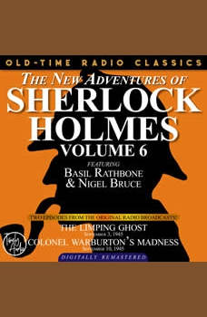 THE NEW ADVENTURES OF SHERLOCK HOLMES, VOLUME 6:EPISODE 1: THE LIMPING GHOST EPISODE 2: COLONEL WARBURTON�S MADNESS, Dennis Green