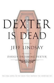 Dexter Is Dead, Jeff Lindsay