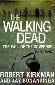 The Walking Dead: The Fall of the Governor, Robert Kirkman
