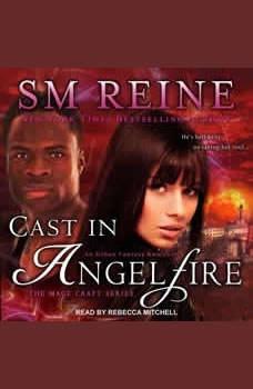 Cast in Angelfire: An Urban Fantasy Romance An Urban Fantasy Romance, SM Reine