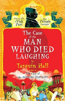 The Case of the Man Who Died Laughing: From the Files of Vish Puri, Most Private Investigator, Tarquin Hall