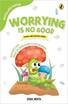 Worrying is no Good, Sonia Mehta