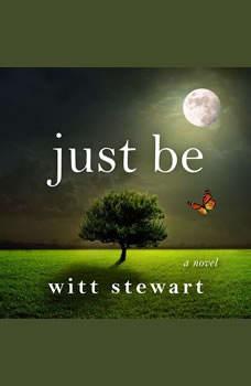 Just Be, Witt Stewart