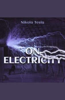 On Electricity, Nikola Tesla
