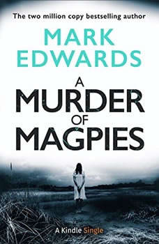 A Murder of Magpies: A Short Sequel to The Magpies, Mark Edwards