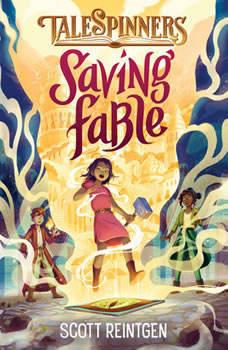 Saving Fable, Scott Reintgen