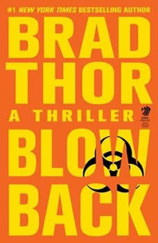 Blowback: A Thriller, Brad Thor