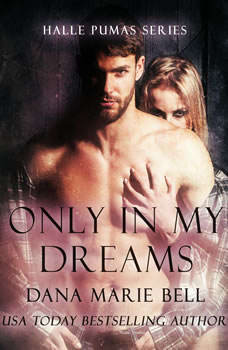Only in My Dreams: Halle Pumas #5 Halle Pumas #5, Dana Marie Bell