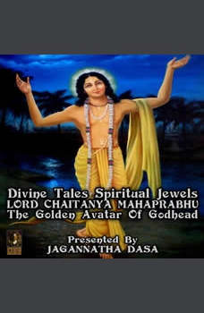 Divine Tales Spiritual Jewels - Lord Chaitanya mahaprabhu The Golden Avatar Of Godhead, Jagannatha Dasa and company
