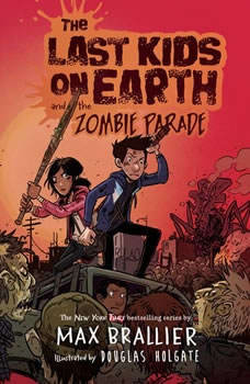 The Last Kids on Earth and the Zombie Parade, Max Brallier