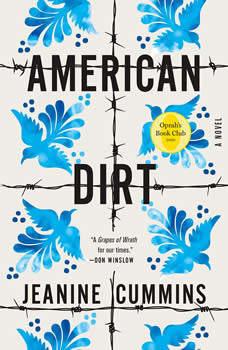 American Dirt: A Novel, Jeanine Cummins