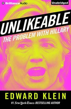 Unlikeable: The Problem with Hillary, Edward Klein