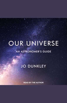 Our Universe: An Astronomer's Guide, Jo Dunkley