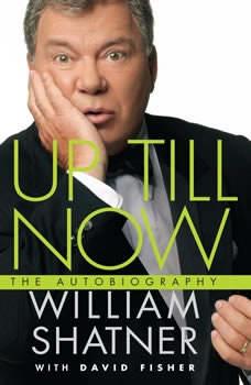 Up Till Now, William Shatner
