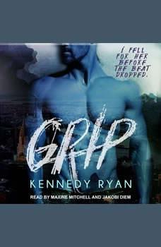 Grip, Kennedy Ryan