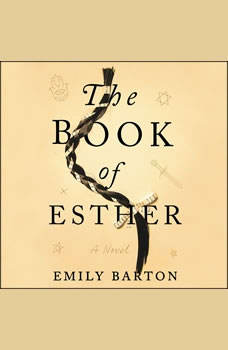 The Book of Esther: A Novel, Emily Barton