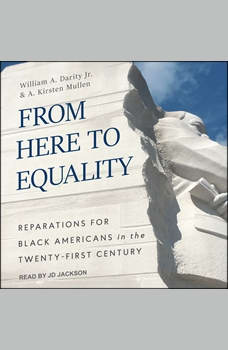 From Here to Equality: Reparations for Black Americans in the Twenty-First Century, Jr. Darity