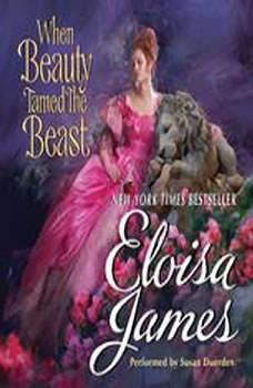 When Beauty Tamed the Beast, Eloisa James