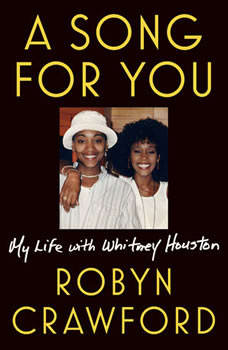 A Song for You: My Life with Whitney Houston, Robyn Crawford