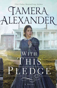With this Pledge, Tamera Alexander