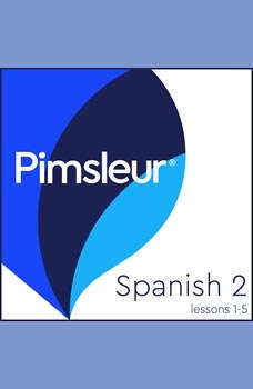 Pimsleur Spanish Level 2 Lessons  1-5 MP3: Learn to Speak and Understand Latin American Spanish with Pimsleur Language Programs, Pimsleur