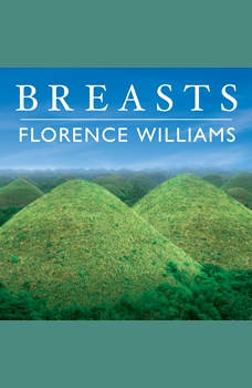 Breasts: A Natural and Unnatural History, Florence Williams