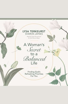 A Woman's Secret to a Balanced Life: Finding God's Refreshing Priorities for You, Lysa TerKeurst