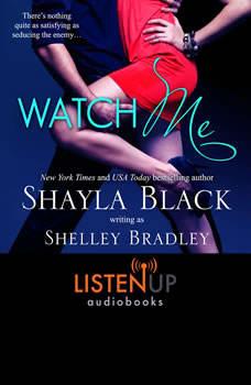 Watch Me, Shayla Black