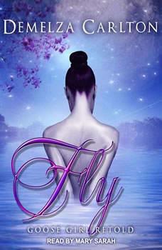 Fly: Goose Girl Retold, Demelza Carlton