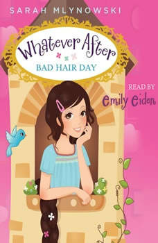 Whatever After #5: Bad Hair Day, Sarah Mlynowski