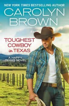 Toughest Cowboy in Texas: A Western Romance, Carolyn Brown