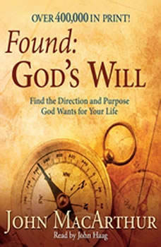 Found: God's Will: Find the Direction and Purpose God Wants for Your Life, John MacArthur