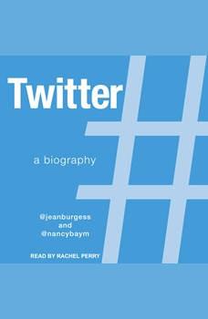 Twitter: A Biography, Nancy K. Baym